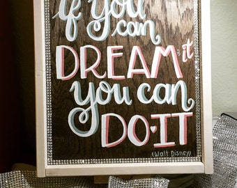 If you can dreamed you can do it