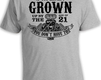 21st Birthday Gift Ideas For Men 21st Birthday T Shirt Custom Birthday Gift If You Haven't Grown Up By The Age Of 21 Mens Tee DAT-345