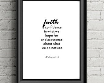 """Printable Quote - Inspirational Bible Quote Hebrews 11:1 """"Faith """" - INSTANT DOWNLOAD"""