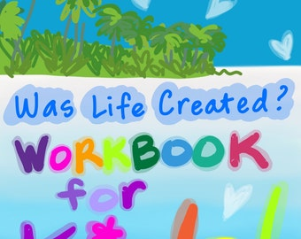 Part 1 - Was Life Created WORKBOOK for KIDS! Based on the brochure - For Jehovah's Witnesses