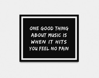 "One Good Thing About Music - song lyric - INSTANT DOWNLOAD 4""x6""; 5""x7""; 8""x10"""