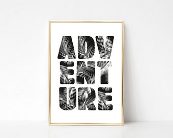 Adventure #2 Printable Art, Printable Wall Art Print,Typography Print,Wall Print Quote,Tropical Leaves Print,Digital Print,Instant Download