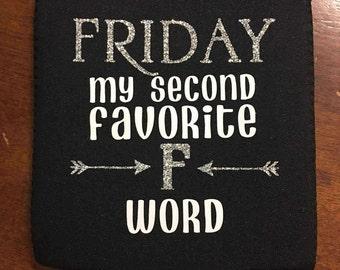 Friday Is My Second Favorite F Word (cozie)