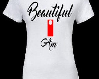 Beautiful I Am Womens Tee