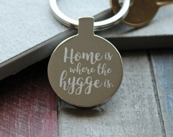 Home Is Where The Hygge Is Keyring Keychain, Can Be Personalised