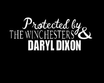 Protected by The Winchesters & Daryl decal