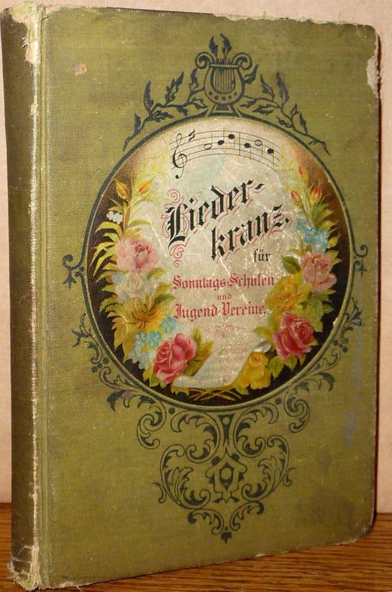 Liederkranz fur Sonntags-Schulen und Jugend Vereine 1898 Antique German Song Book for Youth Groups & Sunday Schools
