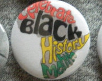 Celebrate Black History Month - Button - Magnet - Bottle Opener