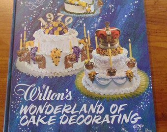 Vintage Wilton's Wonderland of Cake Decorating 1970  OOP