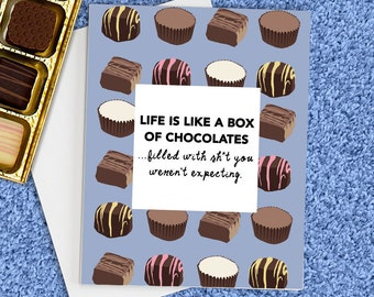Life Is Like A Box Of Chocolates, Feel Better Card, Break Up Card, Cheer Up Card, Sympathy Card,  Thinking Of You Card, Funny Friend Card