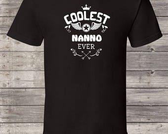 Coolest Nanno ever, Nanno Birthday tshirt, Nanno Shirt, Nanno Gift Idea, Baby Shower, Fathers day, 1