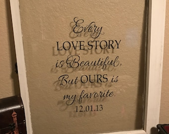 Every Love Story is Beautiful, But Ours is My Favorite Window Pane
