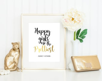Gold Printable // Happy Girls are the Prettiest // Home Decor // Wedding/Birthday Gift // 5x7, 8x10