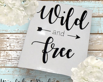 Wild And Free Vinyl Decal, Laptop Decal, Mac Book Decal, Home Decor Vinyl Decal, Trendy Decal