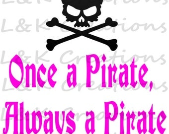"""Vector Image """"Once a pirate, always a pirate"""""""