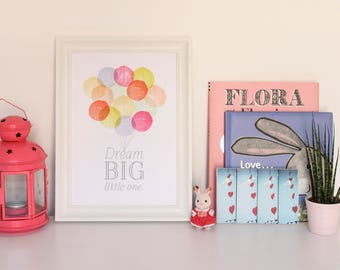 Nursery Print Dream Big Little One Balloon Wall Art A5 A4