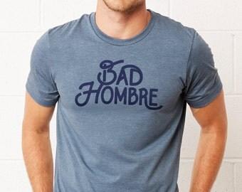 Bad Hombre: Unisex Soft Blend T-Shirt