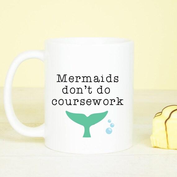 Personalised Mermaids don't do coursework mug, great university mermaid mug
