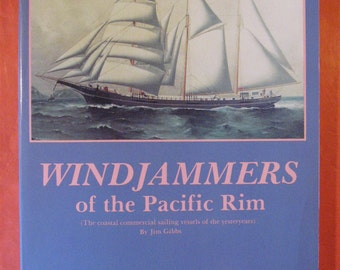 Windjammers of the Pacific Rim by Jim Gibbs and Phillip Drucker