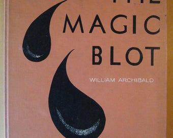 The Magic Blot by William Archibald