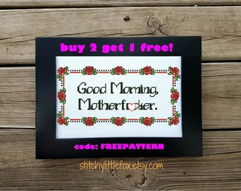 Offensive Cross Stitch - Good Morning - Swear Words - Bedroom Wall Decor - Subversive Embroidery Pattern - Rose Needlepoint Border - Naughty