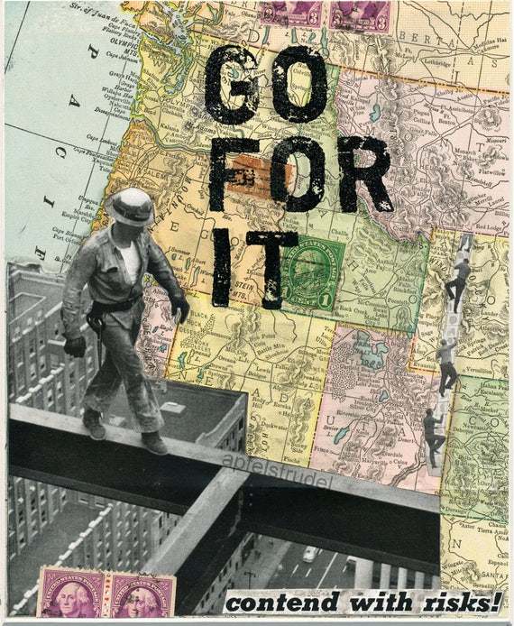 COLLAGE GICLEE PRINT. Go for It / Take Risks / Signed and Numbered Limited Edition Archival Print