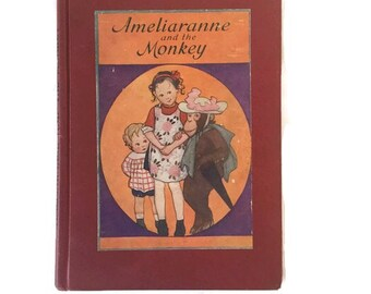 Ameliaranne and the Monkey - 1929 - Constance Heward - il. By Susan Beatrice Pearse - RARE