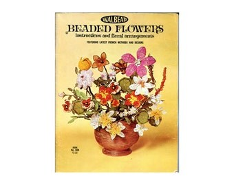 1960s Beaded Flowers Walbead Beading Craft Instruction Book Floral Arrangements Daisies Nasturtium Lilies Tulip Daffodil Sunflower How To