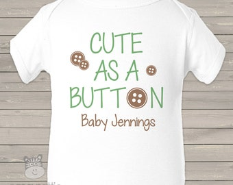 Cute as a button gender neutral bodysuit or shirt - new baby gift, baby shower, hospital gift CAABGNO