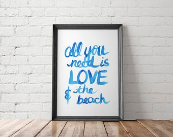 Beach Decor, Coastal Decor, Coastal Wall Art, Coastal Printable, Watercolor Print, Brush Lettering, All You Need Is Love Print, Modern Print
