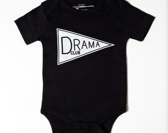 Drama Club - funny baby clothing, present for new mom or dad, cute gift, organic cotton bodysuit, gender neutral, dramatic, theatre major