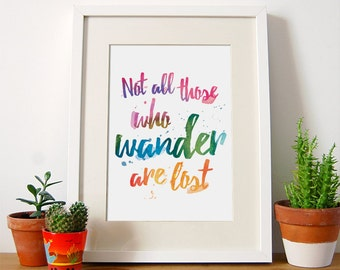 Not All Those Who Wander Are Lost, Inspirational, Wall Art, Print, Art, Typography, Wanderlust, Gifts, Tolkien, Quote, Decor, A4
