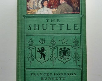 The Shuttle 1907 Frances Hodgson Burnett