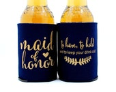 Maid of Honor Can cooler, Bridesmaid proposal gift, to have and to hold, ask Bridesmaid, Favor, Navy