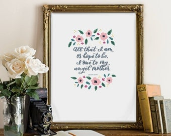 Angel Mother Abraham Lincoln Quote Mother's Day Floral Print Instant Download