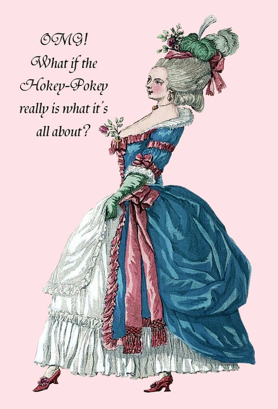 Marie Antoinette. Marie Antoinette Postcard. Card. Postcard. Hokey Pokey. Dance. Gift For Her. Funny Quote. Funny Card. Funny Postcard.
