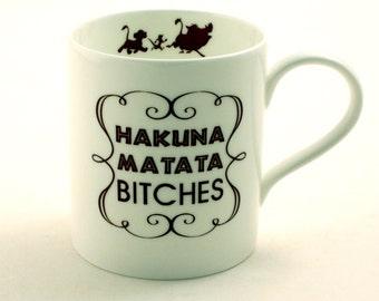 Hakuna Matata Mug Fine Bone China Tea Coffee Lion King Bitches Curse Swear Words Mature Language Adult Simba Pumba Timon Fun Present Gift