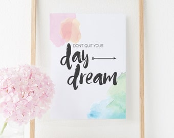 Don't Quit Your Day Dream | 5 x 7 Print | Digital Download