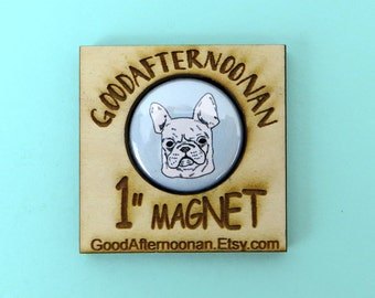French bulldog magnet, frenchie button, 1 inch dog button, dog magnet, french bulldog stocking stuffer