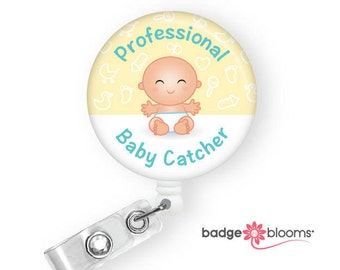 Baby Catcher - OB GYN Gift - Labor and Delivery Nurse Badge Reel - Retractable ID Badge Holder - Cute Badges - Midwife Gift - BadgeBlooms