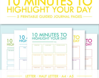 10 Minutes to Highlight Your Day -- 5 Printable Guided Journal Pages -- Letter, Half Letter, A4, A5 -- PDF Printables