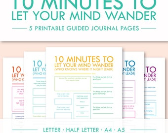 10 Minutes to Let Your Mind Wander -- 5 Printable Guided Journal Pages -- Letter, Half Letter, A4, A5 -- PDF Printables
