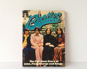 ON SALE Vintage Book The Beatles The Fabulous Story of John Paul George and Ringo, 1970s Pictorial Coffee Table Photography Book