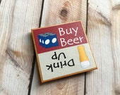 Beer Lover Gift, Buy Beer Reminder Magnet, Drink More, Funny Guy Gifts, Roomate Gifts Under 5 or 10