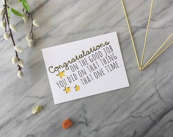 Funny Graduation Card Funny Congratulations Card Funny Congrats New Job New Home Card Congrats on that Thing That Time Recyc