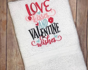Love Kisses and Valentine Wishes - Embroidered Towel - Kitchen Towel