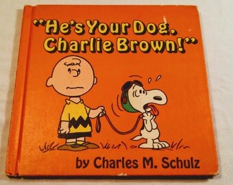 """Vintage First Edition Peanuts Hardcover, """"He's Your Dog, Charlie Brown!"""" by Charles M. Schulz, 1968."""