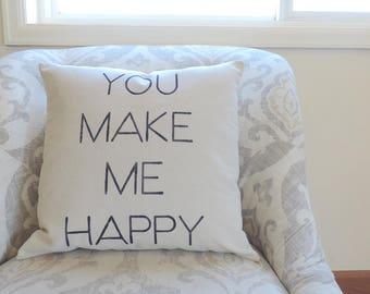You Make Me Happy - You make me happy pillow cover - farmhouse nursery decor - home decorating - rustic home decor - family style decor
