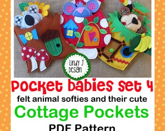 Pocket Babies Set 4 FELT SOFTIE PDF Pattern Animals and Cottages Instant Download