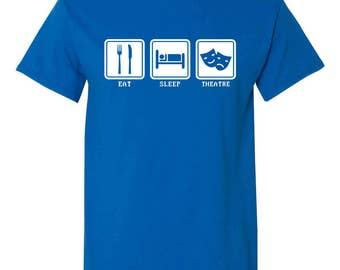 Eat Sleep Theatre Funny Adult Mens T-shirt Blue